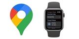 Mapy Google se po více než třech letech vracejí na hodinky Apple Watch a vylepšují podporu CarPlay